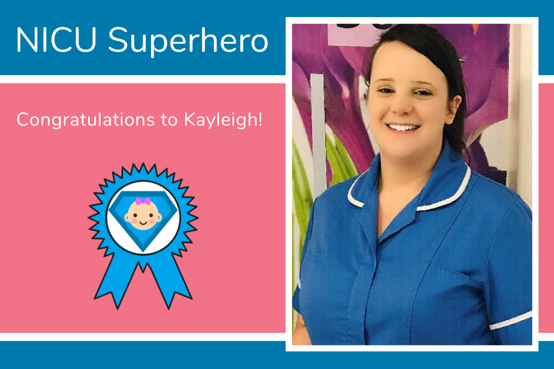 Today's NICU Superhero is Kayleigh from Leeds General Infirmary