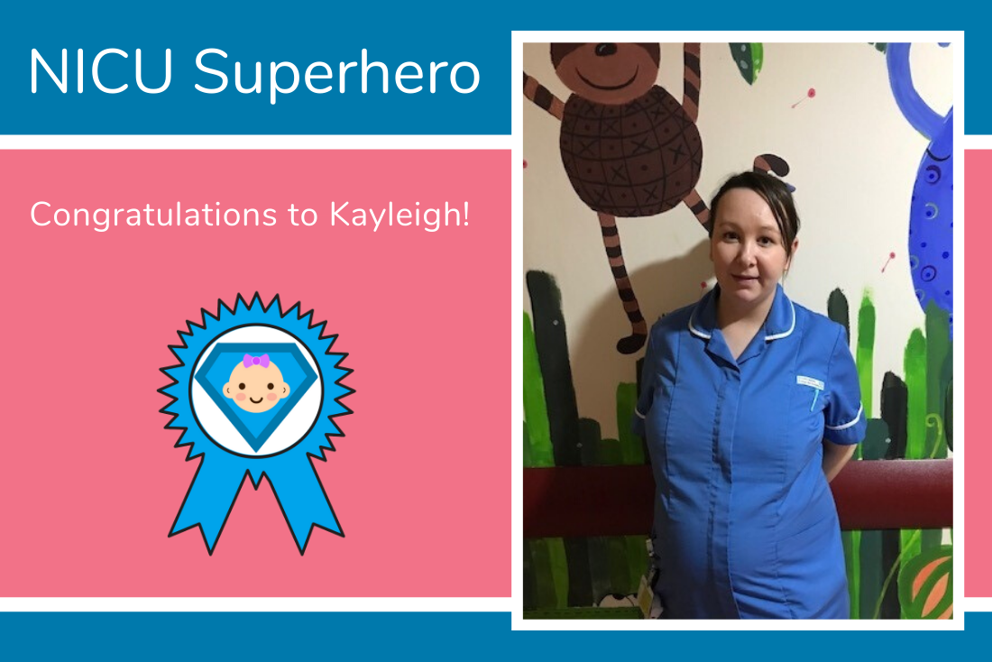 Kayleigh gets Megan's vote for our NICU Superhero Award