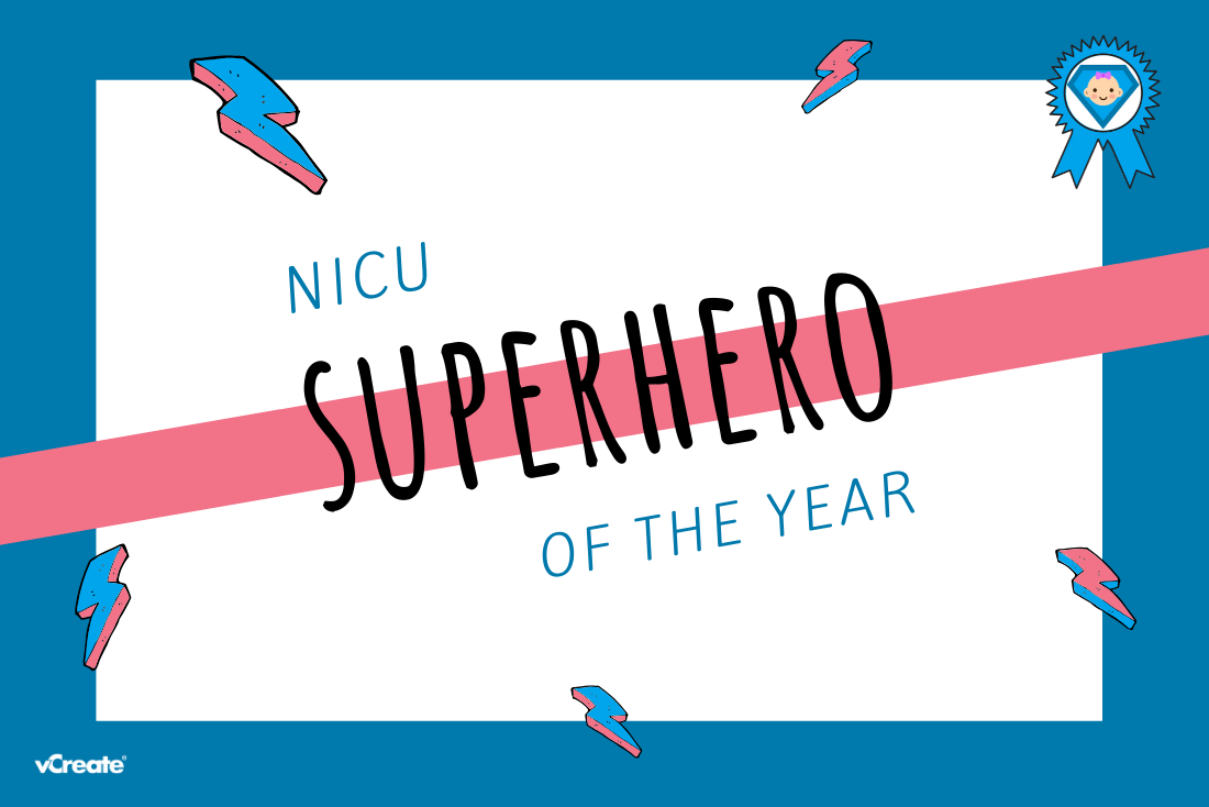 It's Nearly Time to Crown Your NICU Superhero of the Year!