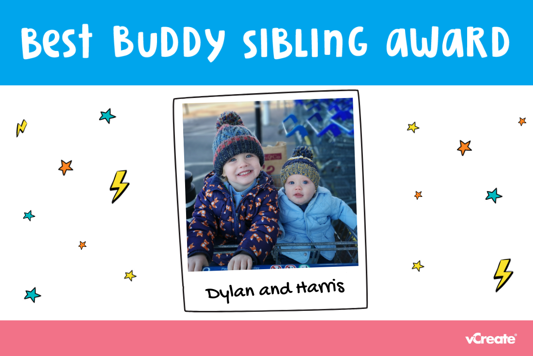 Helena has nominated Dylan for this week's Best Buddy Sibling Award!